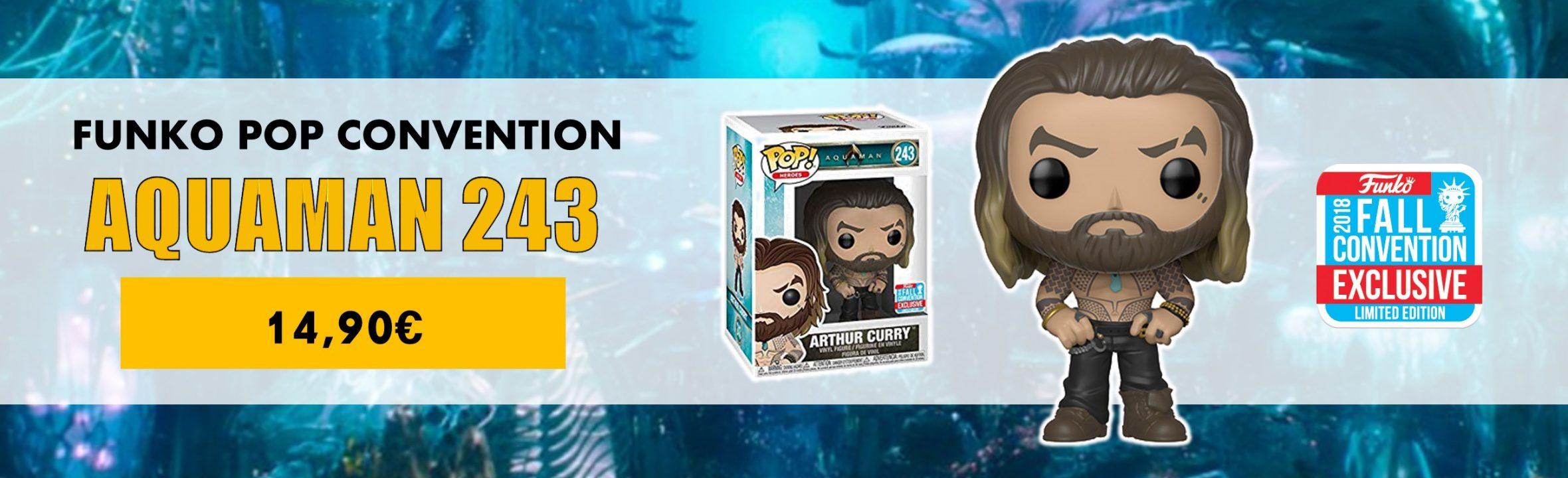 funko pop Aquaman convention Arthur Curry 243